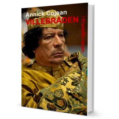 Villebråden i Khadaffis harem Annick Cojean Lindskog förlag, 2013