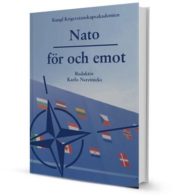 Nato - för och emotKarlis Neretnieks (red.)Kungliga Krigsvetenskapsakademin, 2013